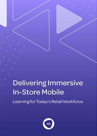 Deliver Immersive In-Store Mobile Learning for Today's Retail Workforce