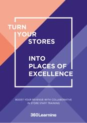 Turn your stores into places of excellence